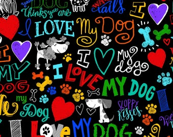 Timeless Treasures - I Love My Dog - Words - Black - Cotton Fabric by the Yard or Select Length C5710-BLK