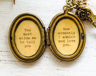 Jane Austen Necklace - Women's Locket - Mr. Darcy - Pride and Prejudice - You must allow me to tell you how ardently I admire and love you