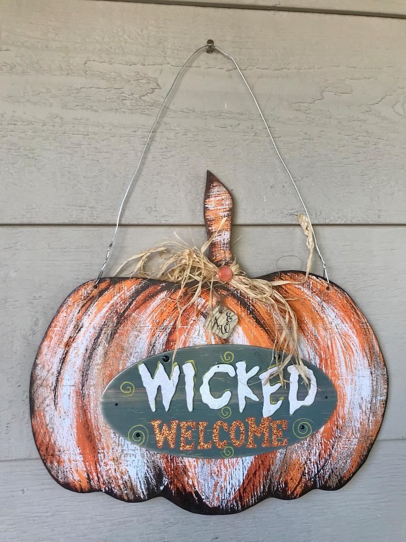 Wicked welcome sign Handmade Large wooden pumpkin halloween door hanger