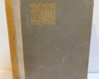 1899 Beyond the Hills of Dream Antique Victorian Poetry Book Poems W.E. Campbell