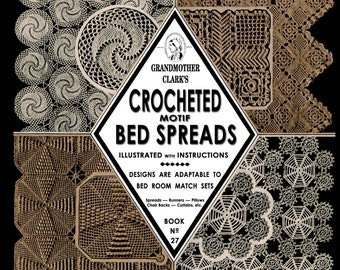 Grandmother Clark's #27 c.1934 - Crocheted Motif Bedspreads Vintage Patterns