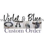 Custom Order for LAUREN C.