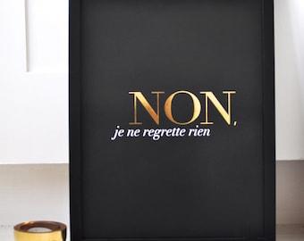 Non Je Ne Regrette Rien - Black - Small/ French Inspired Poster/ Lithographic/ Gold Foil