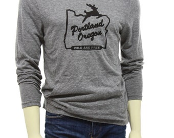 Portland Oregon wild and free | Lightweight hoodie long sleeve T shirt | soft organic cotton blend