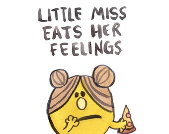 Funny Print - Little Miss Eats Her Feelings - Parody Illustration Print - Watercolor Painting Fine Art Print - 8x10 5x7