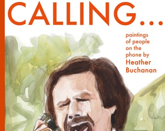 Calling... Fine Art Book - 75 Paintings on the Phone Watercolor art book - telephone pop culture book
