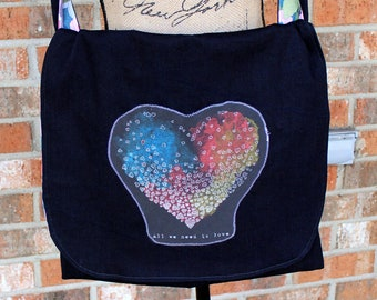 All We Need Is Love Upcycled Tshirt Denim Floral Messenger Bag Ready to Ship Machine Washable