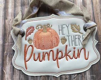 Hey There Pumpkin - Autumn - Door Hanger - Banner