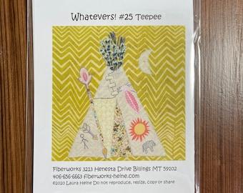 Whatevers! #25 Teepee by Laura Heine of Fiberworks