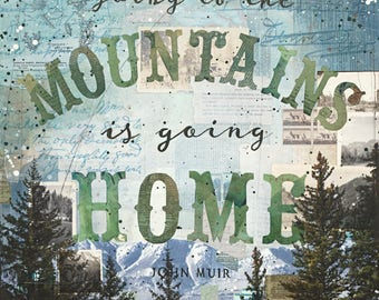 Going to the Mountains paper print | John Muir Quote | mixed media art | wall art | nature | quote poster