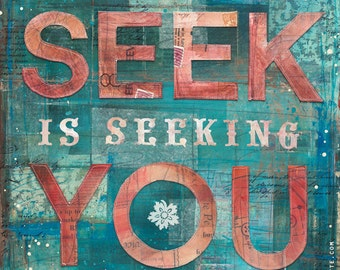 What You Seek - paper print in 3 sizes - inspirational rumi quote, word art with typography
