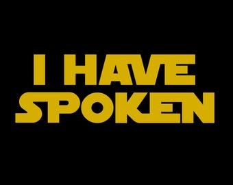I Have Spoken - Star Wars Mandalorian T-Shirt