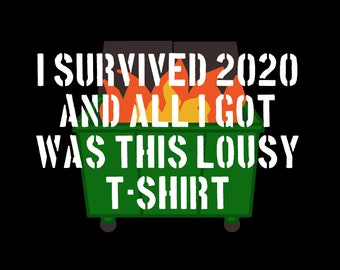 2020 Dumpster Fire - T-Shirt