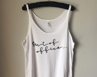 a0c7467f OUT OF OFFICE || Summer Tank || Vacation Shirt