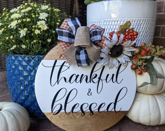 Thankful and Blessed. White/Wood Fall Farmhouse Door Hanger. Thanksgiving Fall Sign for Classroom, Office, Door. Farmhouse Decor Style