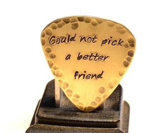 Couldn't Pick a Better Friend Rustic Guitar Pick in Brass