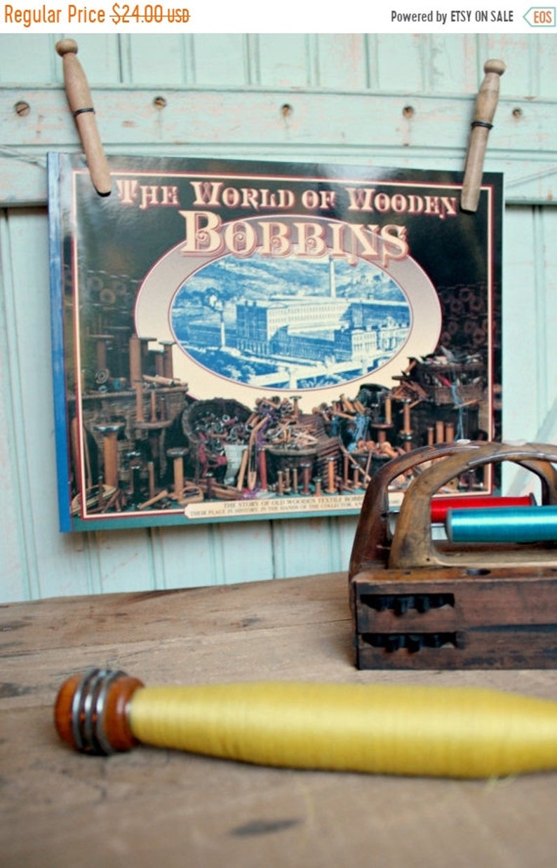 Sale Today World Of Wooden Bobbins Book A History Of Old Wooden Textile Spools Spinning Weaving Industrial Era