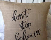 READY TO SHIP Burlap (hessian) christmas college pillow cover don't stop believin