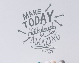 Make Today Ridiculously Amazing decal, Teen Bedroom decor, Motivational wall decal, Inspirational quote, wall art, vinyl lettering VN3500