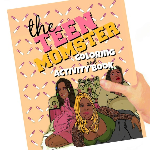 Teen Momsters Adult Coloring Book Reality TV Teen Pregnancy Trash TV