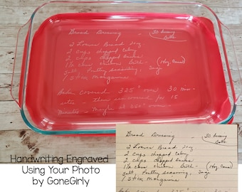Transform HANDWRITTEN RECIPE into an engraved 10x15 Pyrex - Family Favorite for Loved One 4.8 quarts Baking Dish