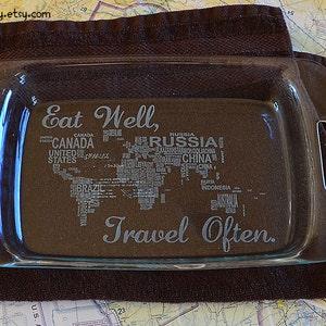 Travel Often Engraved Map Pyrex Bakeware Eat Well