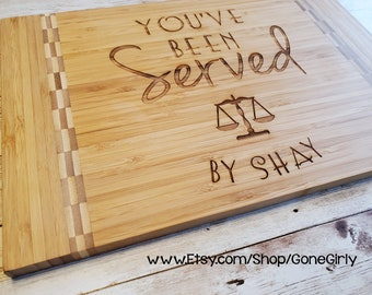 You've Been Served By {Your Name} Attorney or Lawyer Gift. Custom Engraved Bamboo Cutting Board - Three Styles - Great Lawyer Graduation ESQ