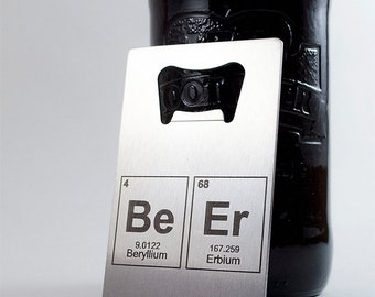 BeEr elements from the periodic table - Bottle Opener - Credit Card Sized - FREE SHIPPING