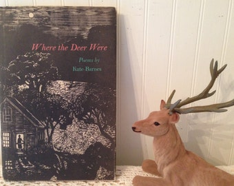 Where the Deer Were, Poems by Kate Barnes. Woodcuts by Mary Azarian. First Edition (c) 1994. HC DJ. Pastoral, countryside poetry. FREE Ship