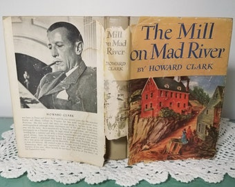 Vintage The Mill on Mad River by Howard Clark, HCDJ (c) 1948, Waterbury, Connecticut CT, Jacket Design Alan Tompkins, Made in USA. Free Ship