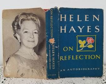 vintage Helen Hayes On Reflection An Autobiography book, 16 pages of photographs. First Edition (c) 1968, HC DJ. First Lady of the Theater.