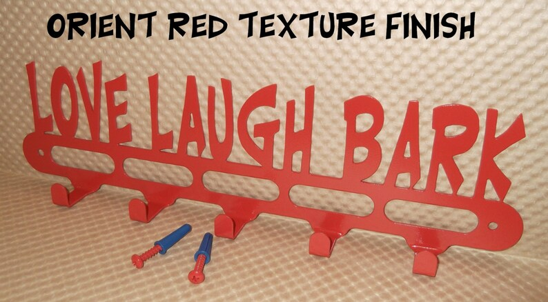 Dog Leash Holder,Love Laugh Bark Made from solid steel Orient Red Texture Powder Coated finish Made in USA Hardware Included