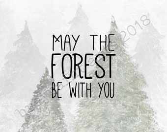 "May the Forest be with you - Art Print of original watercolor painting - 8"" x 10"""