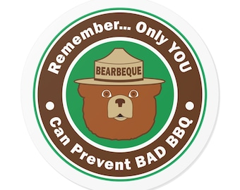 Only you can prevent bad BBQ Vinyl Stickers