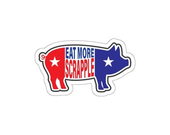 Eat More Scrapple Die-Cut Stickers