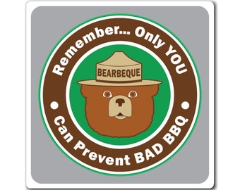 Only you can prevent bad BBQ Magnets