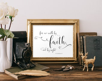 Instant. 8x10, 5x7. For we walk by faith not by sight. Printable Home Decor Wall Art Sign. Scripture, Bible Verse Art. Faith Art