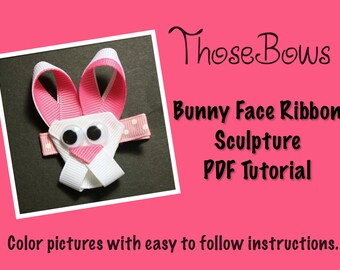 Instant Download Bunny Face Ribbon Sculpture Tutorial