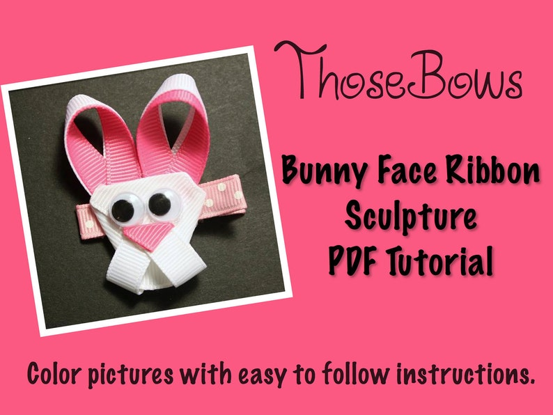 Instant Download Bunny Face Ribbon Sculpture Tutorial image 0
