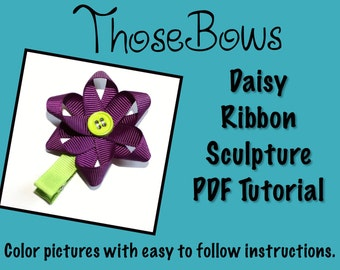 INSTANT DOWNLOAD Daisy Ribbon Sculpture Hair Bow PDF Tutorial- E-Book