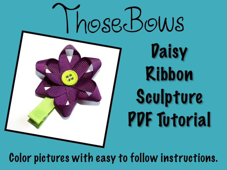 INSTANT DOWNLOAD Daisy Ribbon Sculpture Hair Bow PDF Tutorial image 0