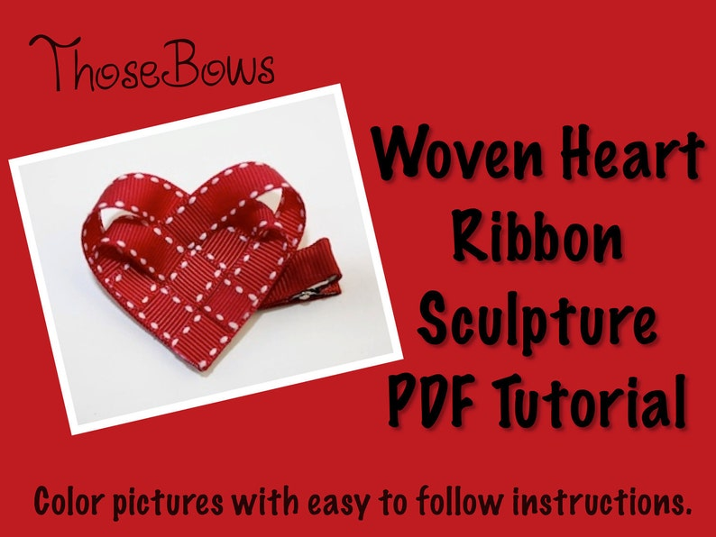 Woven Heart Ribbon Sculpture Tutorial INSTANT DOWNLOAD image 0