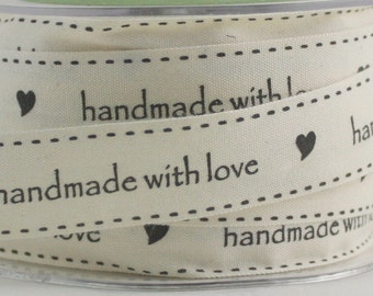 "Handmade with Love Ribbon, 3/4"" wide by the yard, Cotton Twill Ribbon, Sewing, Gift Ribbon, Gift Wrapping, Floral Arranging"