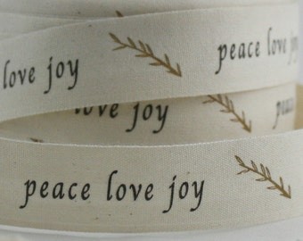 """Peace/Love/Joy Printed Cotton Ribbon 3/4"""" wide by the yard"""