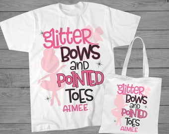 Glitter Bows and Pointed Toes Shirt and Bag Set | Dance Shirt | Dance Bag | Dance Gift | Gift for Dancer | Personalized Dance | Recital Gift