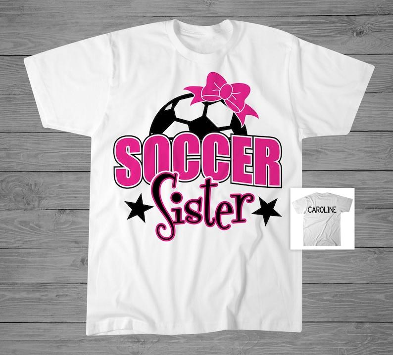 26cf16b3f32 Soccer Sister Shirt Personalized Soccer Shirt Girls Soccer | Etsy