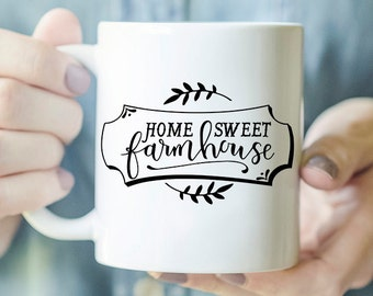 Home Sweet Farmhouse Mug - Fixer Upper Mug, Farmhouse Mug, Farmhouse Quote Mug, Country Coffee Cup, Joanna Gaines Style
