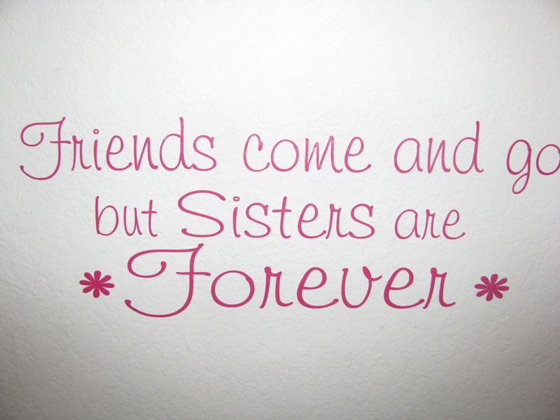Sisters Wall Decal Vinyl Wall Lettering Friends Come And Go Etsy