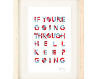 Inspirational and Motivational Handwritten Typography Giclee Art Poster Print - If you're going through hell keep going, red, brown, blue