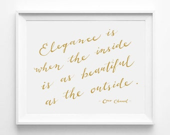 Chanel Quote, Elegance is when the inside is as beautiful as the outside, Gold Room Decor, Calligraphy Print, Word Art, Fashion, Gold Words